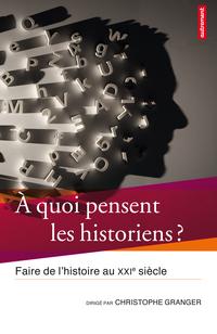 À quoi pensent les historiens ?