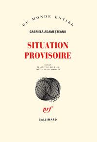 Situation provisoire | Adameşteanu, Gabriela