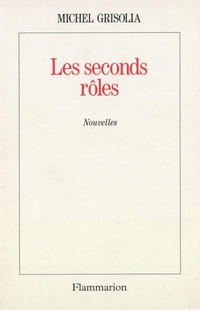 Les seconds rôles | Grisolia, Michel