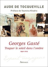 Georges Gasté. Traquer le s...
