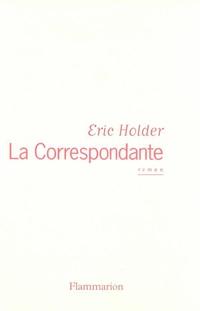 La Correspondante | Holder, Eric