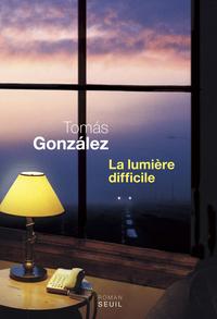 La Lumière difficile | González, Tomás