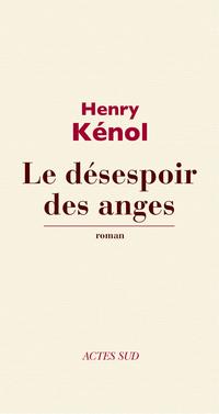 Le Désespoir des anges | Kénol, Henry
