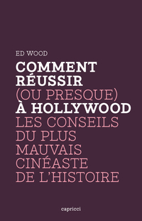 Comment réussir (ou presque) à Hollywood | WOOD, Ed