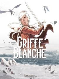 Griffe Blanche – tome 1 - L'oeuf du dragon roi | Le Tendre, Serge