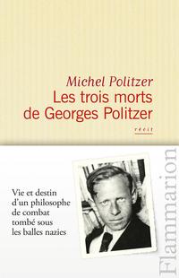 Les trois morts de Georges Politzer | Politzer, Michel