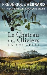 Le Château des Oliviers, 20 ans après