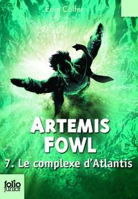 Artemis Fowl (Tome 7) - Le complexe d'Atlantis | Colfer, Eoin