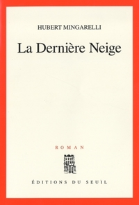 La Dernière Neige   Mingarelli, Hubert