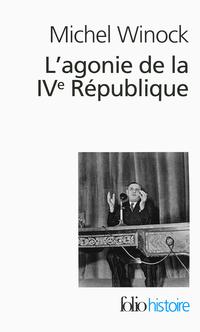 L'agonie de la IVe Républiq...
