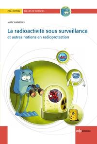 La radioactivité sous surve...