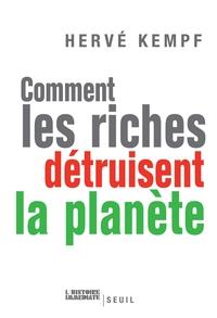 Comment les riches détruisent la planète   Kempf, Hervé