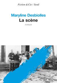 La Scène | Desbiolles, Maryline