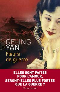Fleurs de guerre | Yan, Geling