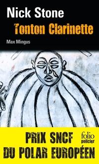 La trilogie Max Mingus (Tome 1) - Tonton Clarinette |