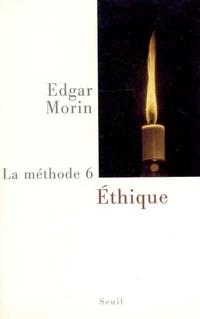 La Méthode. Ethique | Morin, Edgar