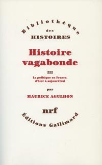 Histoire vagabonde (Tome 3) - La politique en France, d'hier à aujourd'hui