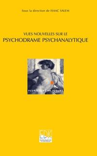 Vues nouvelles sur le psychodrame psychanalytique