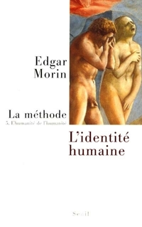 La Méthode. L'Humanité de l'humanité. L'identité humaine | Morin, Edgar