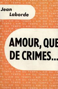 Amour, que de crimes...
