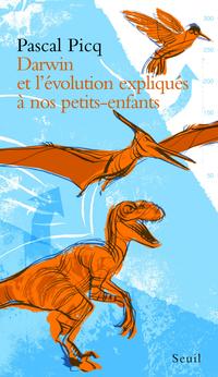 Darwin et l'évolution expliqués à nos petits-enfan