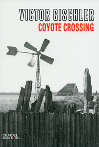 Coyote Crossing | Gischler, Victor