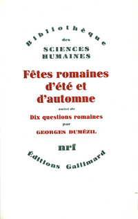 Fêtes romaines d'été et d'automne / Dix questions romaines