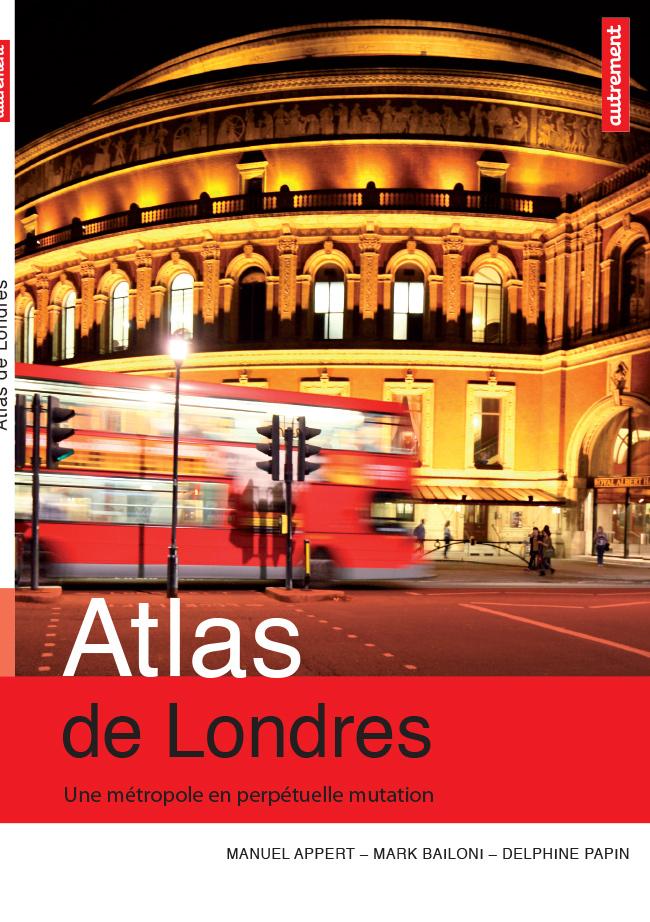 Atlas de Londres. Une métropole en perpétuelle mutation