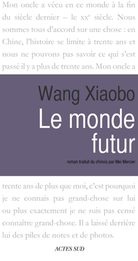 Le monde futur | Xiaobo, Wang