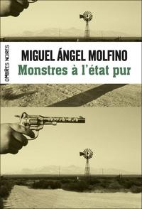 Monstres à l'état pur | Molfino, Miguel Ángel