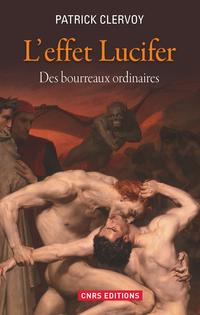 Effet Lucifer. Des bourreaux ordinaires (L') | Clervoy, Patrick