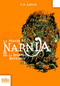 Le Monde de Narnia (Tome 7) - La dernière bataille | Lewis, Clive Staples