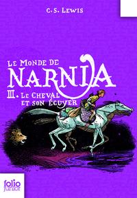 Le Monde de Narnia (Tome 3) - Le cheval et son écuyer | Lewis, Clive Staples