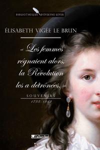 Souvenirs (1755-1842) | Vigée Le Brun, Louise-Élisabeth