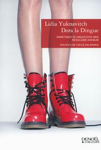 Dora la Dingue   Yuknavitch, Lidia