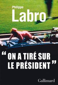 On a tiré sur le Président ...