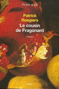 Le Cousin de Fragonard | Roegiers, Patrick