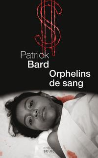 Orphelins de sang | Bard, Patrick