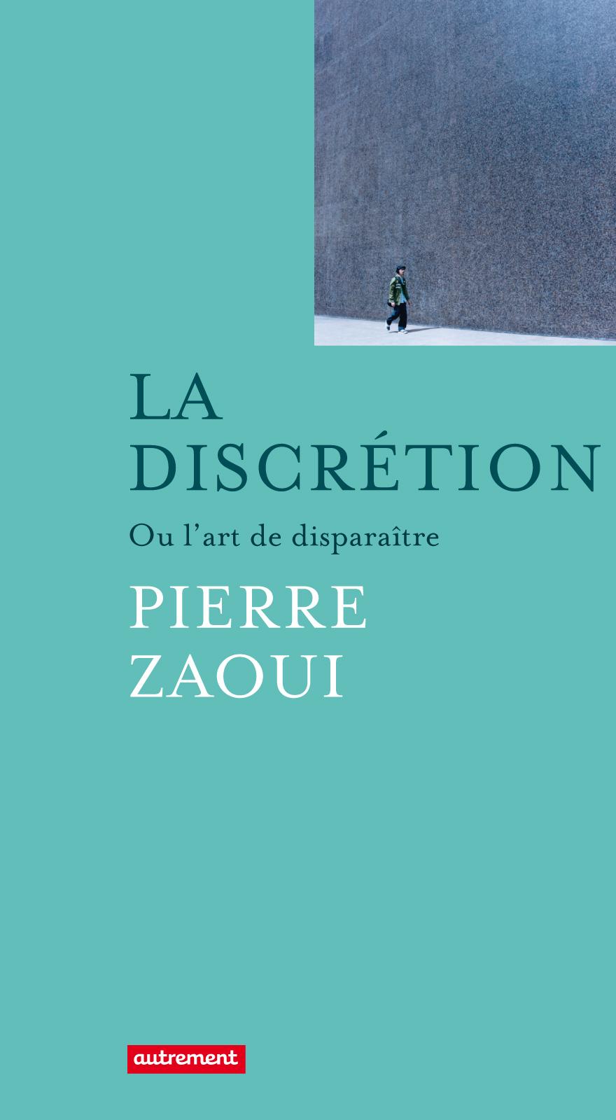 La Discrétion, OU L'ART DE DISPARAÎTRE