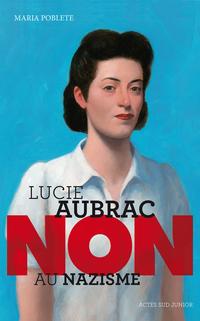 """Lucie Aubrac : """"Non au nazisme"""""""