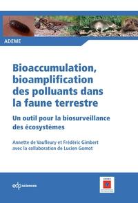 Bioaccumulation, bioamplification des polluants dans la faune terrestre - Un outil pour la biosurveillancedes écosystèmes