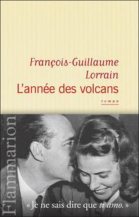 L'année des volcans | Lorrain, François-Guillaume