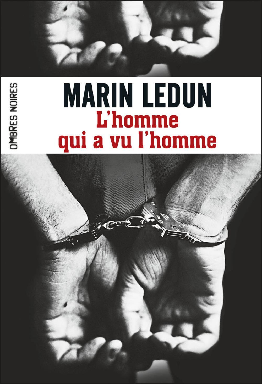 L'homme qui a vu l'homme | Ledun, Marin