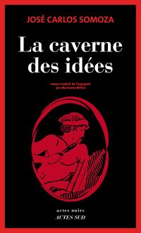 La caverne des idées | Somoza, José carlos