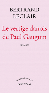 Le Vertige danois de Paul Gauguin | Leclair, Bertrand