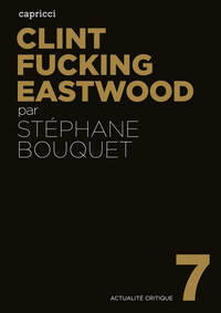 Clint Fucking Eastwood | BOUQUET, Stéphane