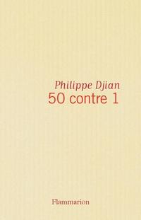 50 contre 1   Djian, Philippe