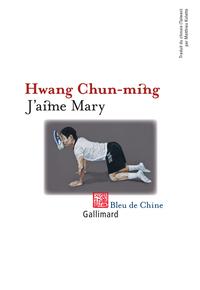 J'aime Mary | Hwang, Chun-ming