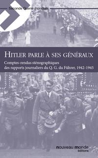 Hitler parle à ses généraux...