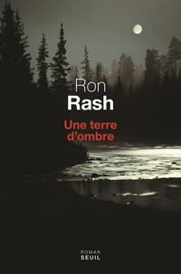 Une terre d'ombre | Rash, Ron